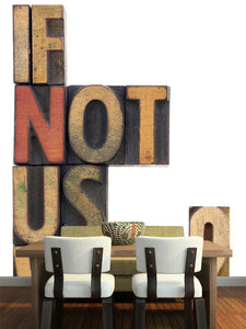 If Not Us Who Wall Mural