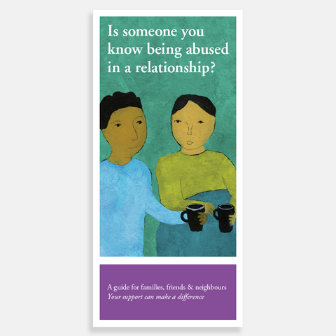 Is someone you know being abused in a relationship? Guide for families, friends & neighbours - DVRCV