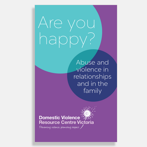 Are you happy: abuse & violence in relationships & in the family - DVRCV