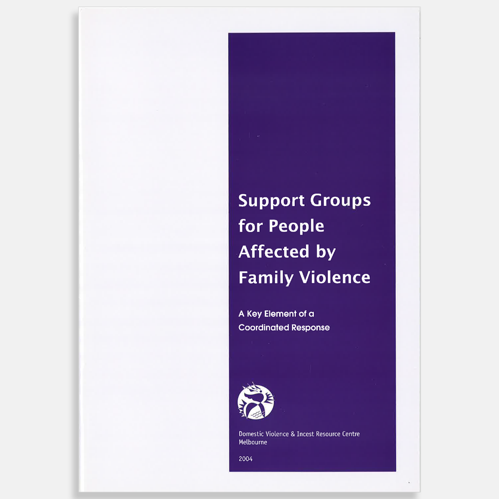 Support groups for people affected by family violence (2004) - DVRCV