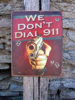 Antique Style We Don't Call 911 Gun Logo Metal Sign Ad Retro Wall Decor Gift USA