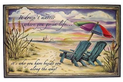 "Who You Have Beside You Inspirational Wooden Beach Sign 19""W"