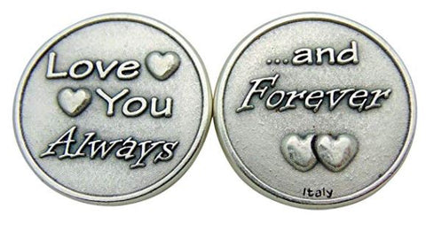 "Love You Always ... & Forever Token Two Sided 1"" Affection Gift from Italy"