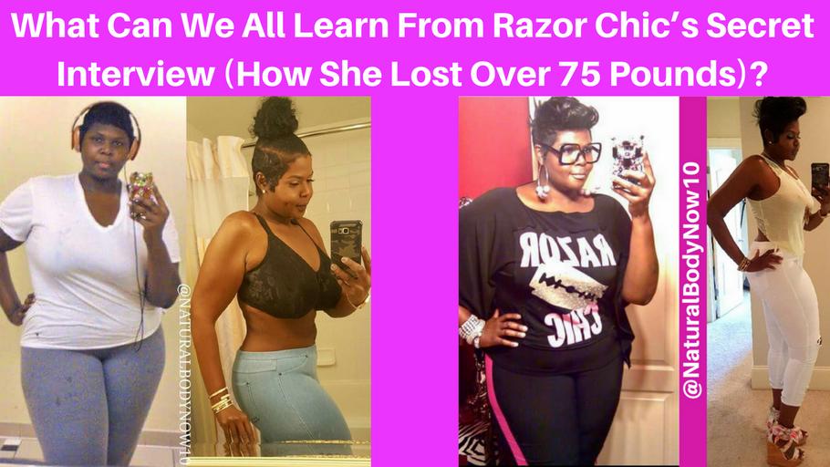 What Can We All Learn From Razor Chic's Secret Interview (How She Lost Over 75 Pounds)?