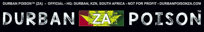 DPGZA™ Durban Poison Group (ZA)™ Durban Poison (ZA)™ Copyright & Trademarks. © Dagga Party™ (Official) Website: www.dpgza.com