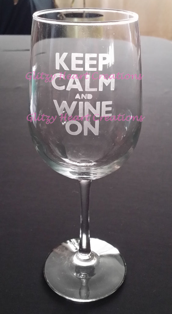 Keep Calm and Wine On Etched Wine Glass