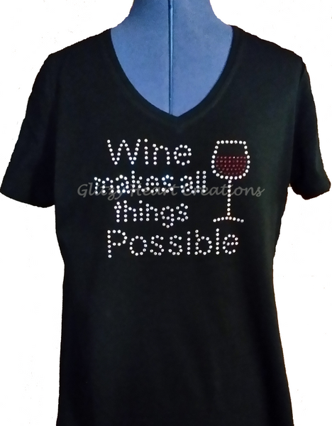 Wine makes.... Rhinestone T-Shirt