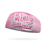 Be a Mermaid and Make Waves Performance Wicking Headband