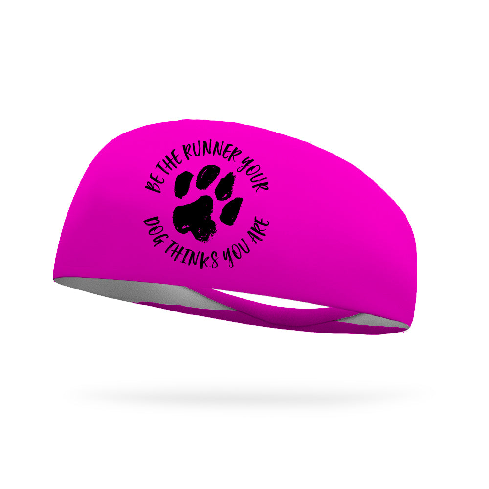 Be the Runner Your Dog Thinks You Are Wicking Performance Headband