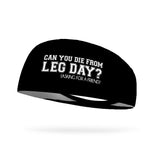 Can You Die From Leg Day Wicking Performance Headband
