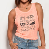 I'm Here But I'm Gonna Complain the Whole Time Racerback Tank Bondi Wear LIMITED EDITION