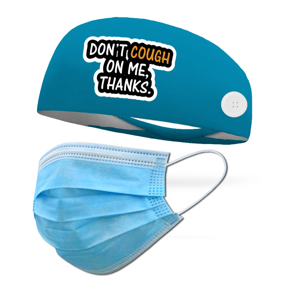 Don't Cough On Me Wicking Button Headband to Loop Your Medical Face Masks Onto (Mask Not Included Headband Only)
