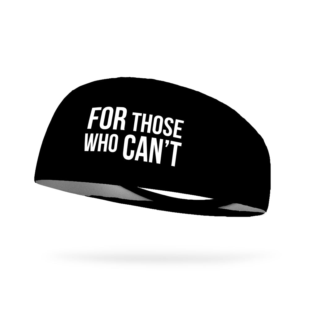 For Those Who Can't Wicking Headband (Designed by Devann Murphy)