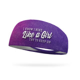 I Know I Hike Like a Girl Try To Keep Up Wicking Performance Headband