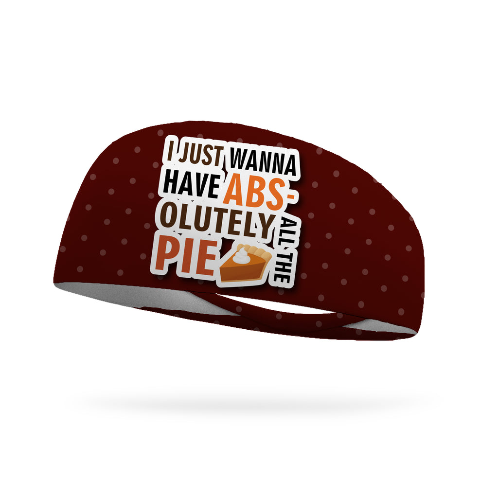 I Just Want to Have Abs-olutely All the Pie Performance Wicking Headband
