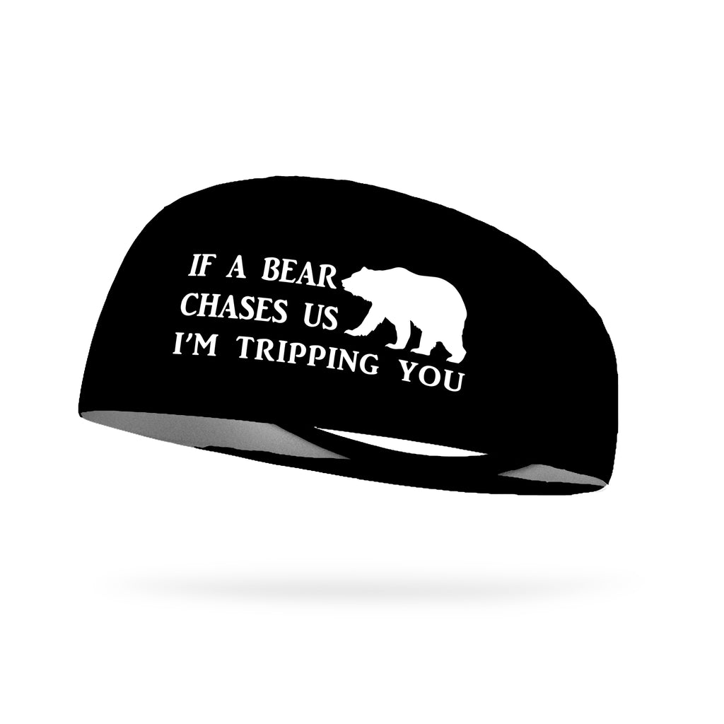 If A Bear Chases Us I'm Tripping You Wicking Performance Headband