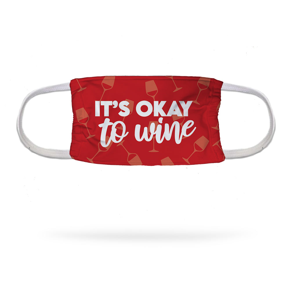 It's Okay to Wine Face Mask