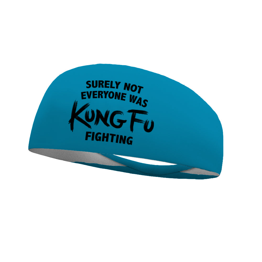 Surely Not Everyone Was Kung Fu Fighting Performance Wicking Headband