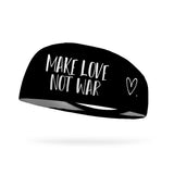 Make Love Not War Wicking Performance Headband