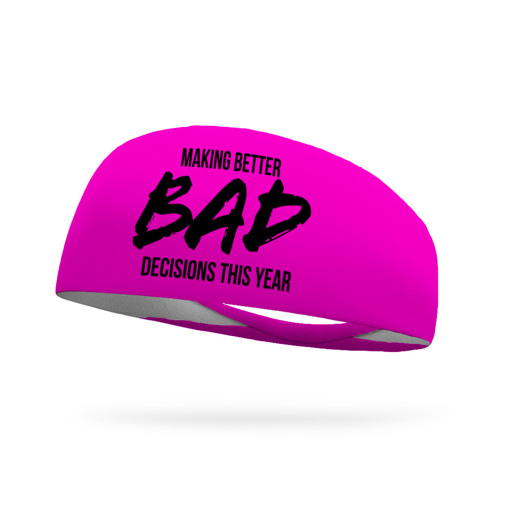 Making Better Bad Decisions This Year Wicking Performance Headband