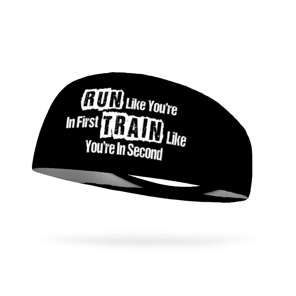 Run Like You're In First Train Like You're In Second Wicking Performance Headband