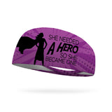 She Needed A Hero So She Became One Wicking Performance Headband (Designed by Sheryl Young)
