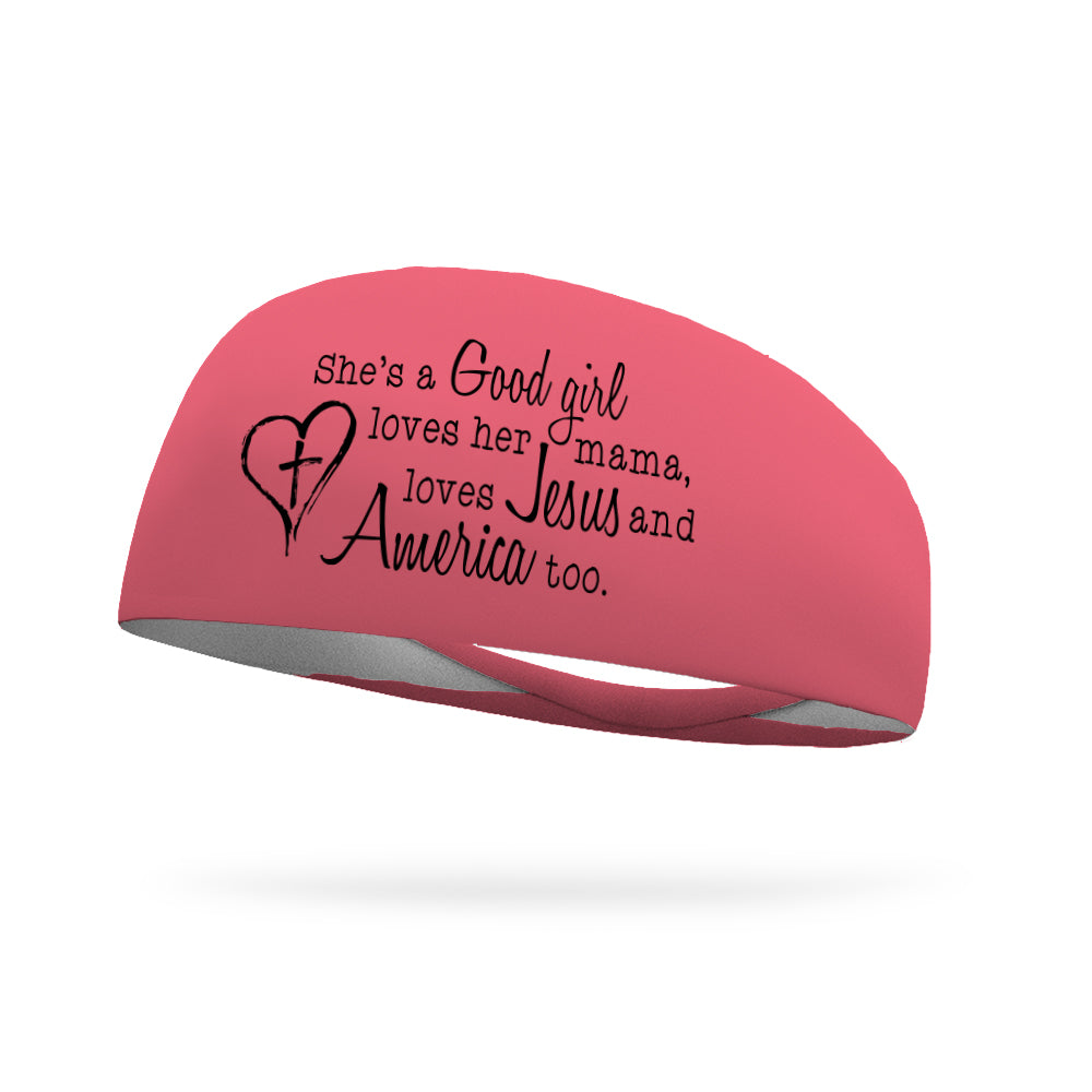 She's A Good Girl Loves Her Mama Loves Jesus and America Too Performance Wicking Headband