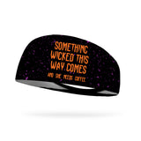 Something Wicked This Way Comes Wicking Performance Headband