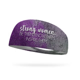 Strong Women. Be Them. Know Them. Inspire Them. Wicking Performance Headband