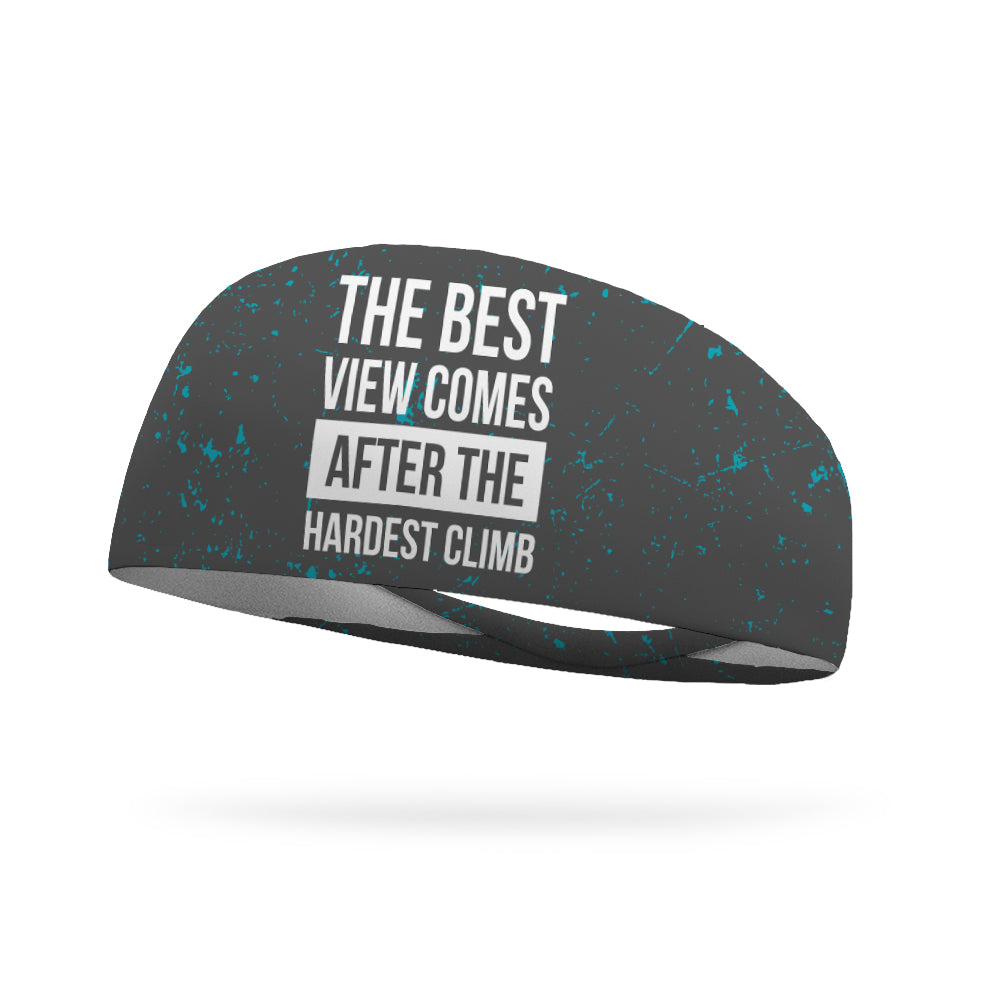 The Best View Comes After The Hardest Climb Wicking Performance Headband