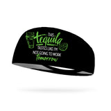 This Tequila Taste Like I'm Not Going to Work Tomorrow Performance Headband