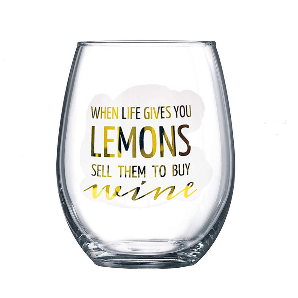 When Life Gives You Lemons Sell Them To Buy Wine 15 oz. Stemless Wine Glass