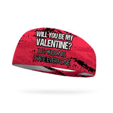 Will You Be My Valentine Just Kidding I Hate Everyone Wicking Performance Headband
