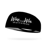 Wine is Just Win with an e on the End Wicking Performance Headband