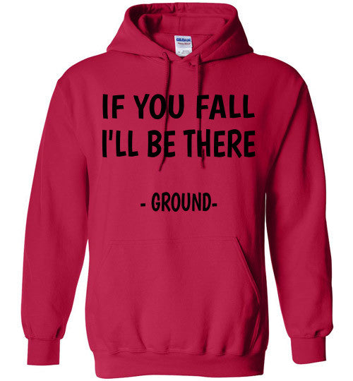If you fall I'll be there - Ground -  Hoodie Sweatshirt - Furbabies.love - 3