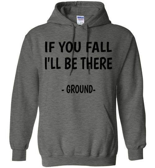 If you fall I'll be there - Ground -  Hoodie Sweatshirt - Furbabies.love - 4