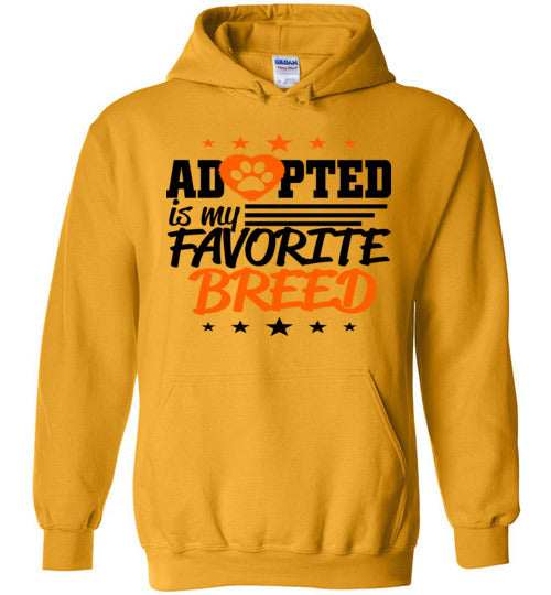 Adopted is My Favorite Breed Hoodie Sweatshirt