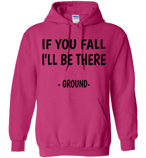 If you fall I'll be there - Ground -  Hoodie Sweatshirt - Furbabies.love - 5