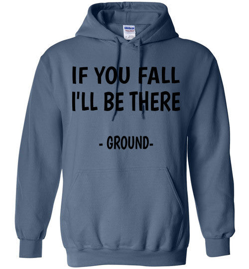 If you fall I'll be there - Ground -  Hoodie Sweatshirt - Furbabies.love - 6