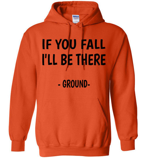 If you fall I'll be there - Ground -  Hoodie Sweatshirt - Furbabies.love - 7