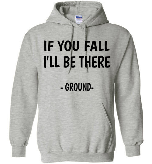 If you fall I'll be there - Ground -  Hoodie Sweatshirt - Furbabies.love - 8