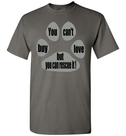 You can't buy love but you can rescue it - T-shirt - Furbabies.love - 2