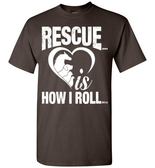 Rescue is How I Roll T-shirt - Furbabies.love - 1