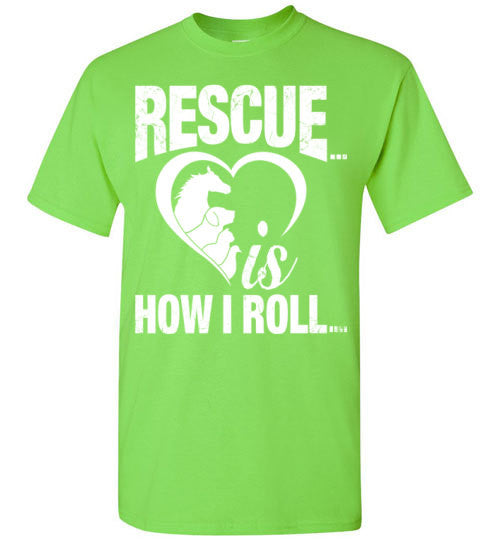 Rescue is How I Roll T-shirt - Furbabies.love - 3