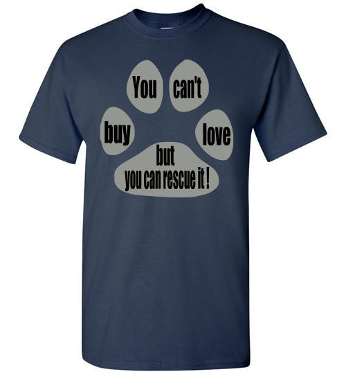 You can't buy love but you can rescue it - T-shirt - Furbabies.love - 3