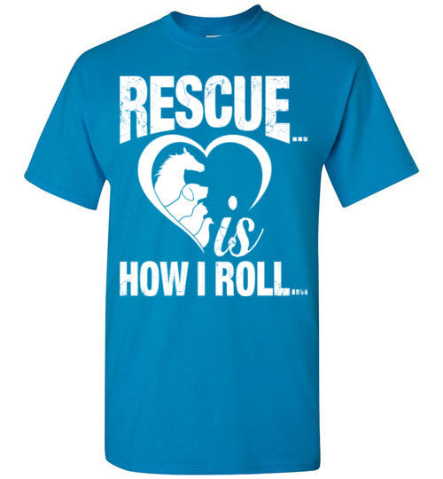 Rescue is How I Roll T-shirt - Furbabies.love - 5