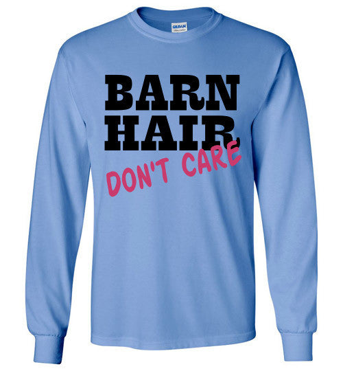 Barn Hair Don't Care Long Sleeve Tee-shirt - Furbabies.love - 2