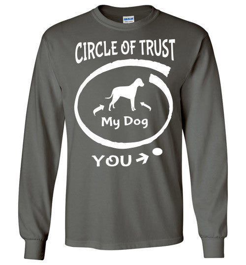 Circle of Trust. Dog in. You out. - Furbabies.love - 2