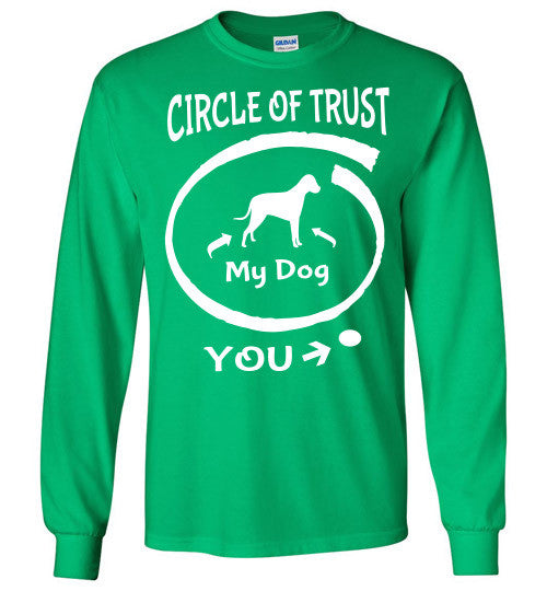 Circle of Trust. Dog in. You out. - Furbabies.love - 3