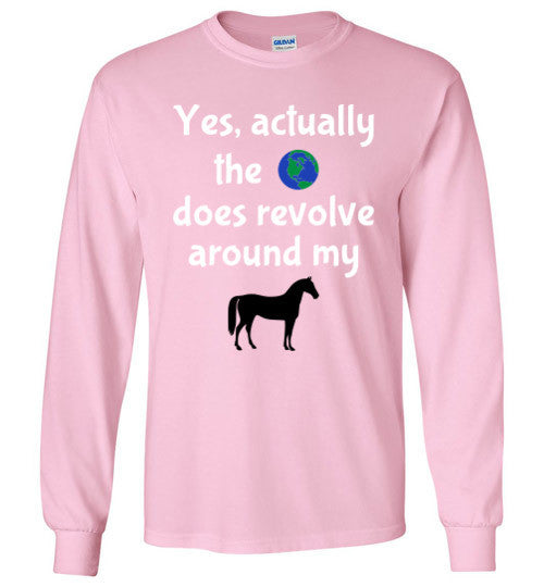 Yes, actually the world does revolve around my horse. - Furbabies.love - 7